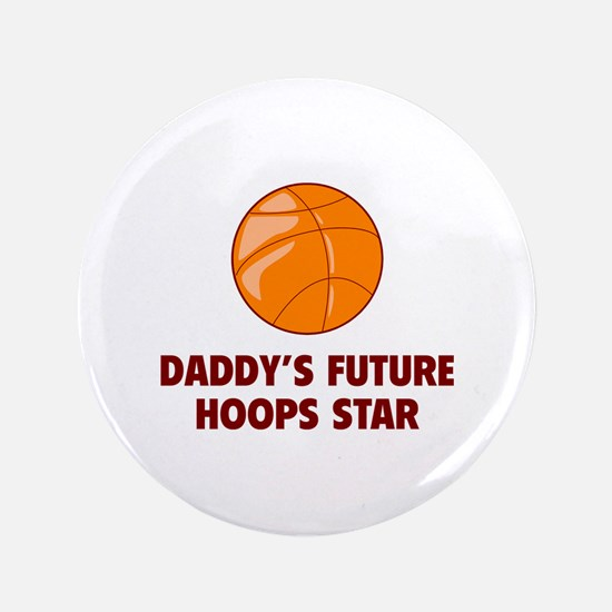 """Daddy's Future Hoops Star 3.5"""" Button"""