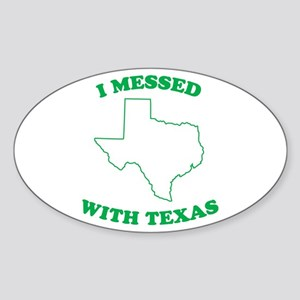 I Messed With Texas Oval Sticker