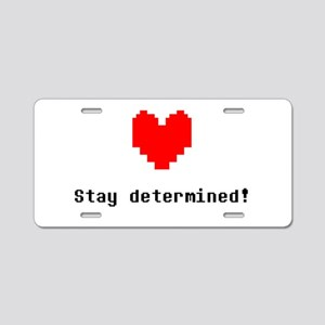 Stay Determined - Blk Aluminum License Plate