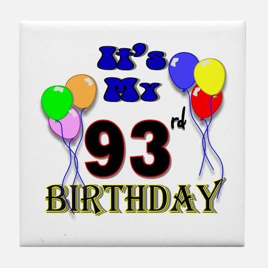 It's My 93rd Birthday Tile Coaster