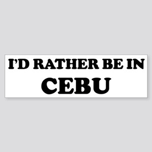 Rather be in Cebu Bumper Sticker