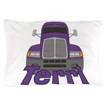 Trucker Terri Pillow Case