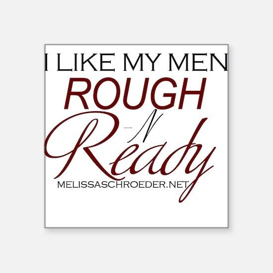 "Rough n Ready Men Square Sticker 3"" x 3"""