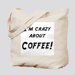 Im crazy about COFFEE Tote Bag