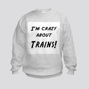 Im crazy about TRAINS Kids Sweatshirt