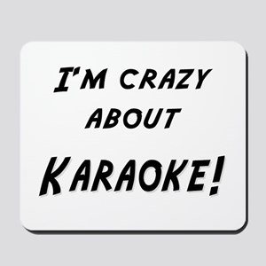 Im crazy about KARAOKE Mousepad