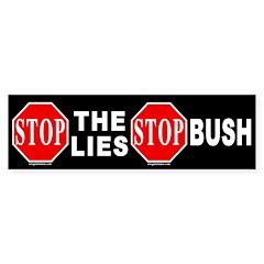 Stop the Lies Stop Bush Bumper Bumper Sticker