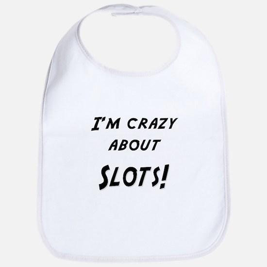 Im crazy about SLOTS Bib