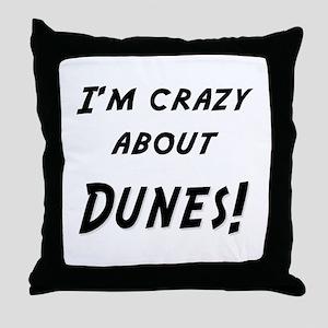 Im crazy about DUNES Throw Pillow