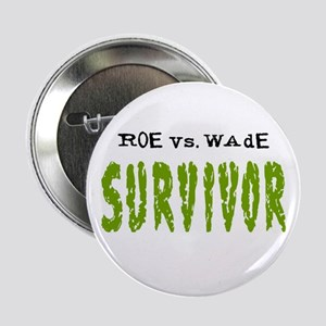 "Roe vs. Wade - Survivor 2.25"" Button (10 pack)"