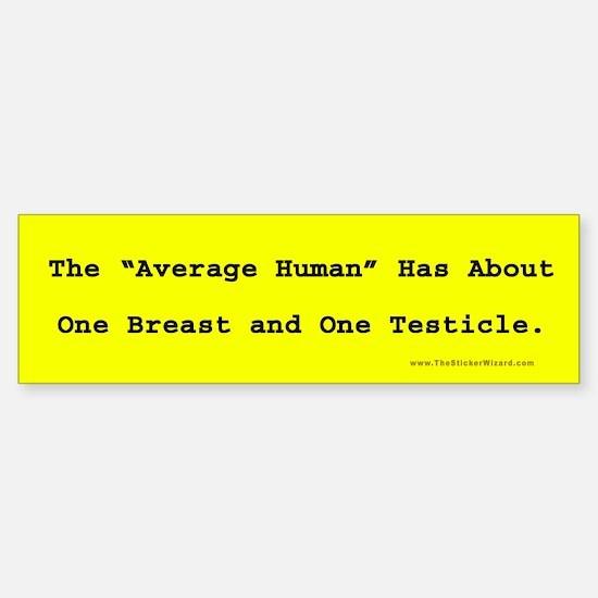 Average Human Bumper Bumper Bumper Sticker