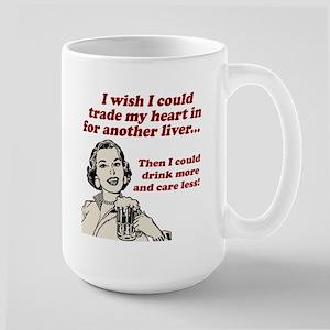Drink More... Care Less Large Mug