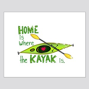 Home is Where the Kayak Is Small Poster