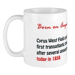 Mug: Cyrus West Field completed the first transatl