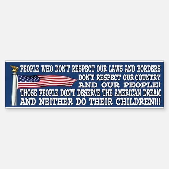 THEY DONT DESERVE THE AMERICAN DREAM Bumper Bumper Sticker