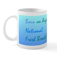 Mug: Fresh Breath Day