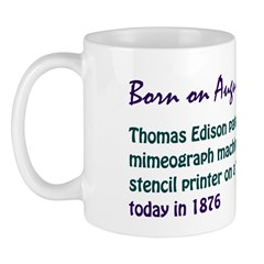Mug: Thomas Edison patented the mimeograph machine