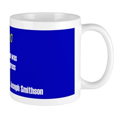 Mug: Smithsonian Institution was chartered by the