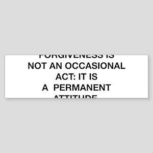Forgiveness Is Not An Occasional Act Sticker (Bump