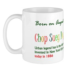 Mug: Chop Suey Day Urban legend has it the dish wa