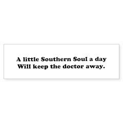 W21 Bumper Sticker:A Little Southern Soul A Day..