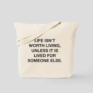 A Life Worth Living Tote Bag