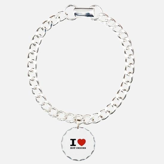 I Love Hot Chicks Bracelet