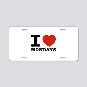 I Love Mondays Aluminum License Plate
