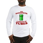 the internets: a series of tubes Long Sleeve T-Shi