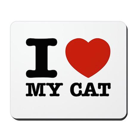 I Love My Cat Mousepad