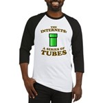 the internets: a series of tubes Baseball Jersey