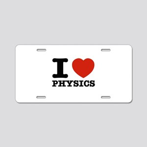I Love Physics Aluminum License Plate
