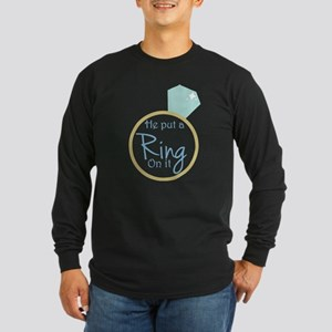 He put a ring on it Long Sleeve Dark T-Shirt