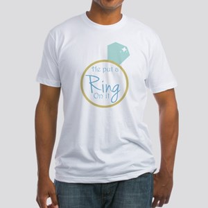 He put a ring on it Fitted T-Shirt