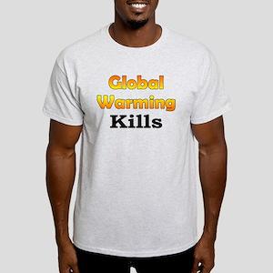 Global Warming Kills Light T-Shirt