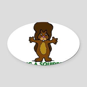 hug a squirrel Oval Car Magnet