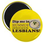 Dip Me in Hummus Magnet