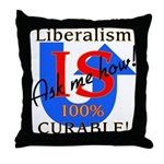 Liberalism is Curable Throw Pillow