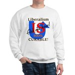 Liberalism is Curable Sweatshirt