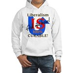 Liberalism is Curable Hooded Sweatshirt