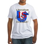 Liberalism is Curable Fitted T-Shirt
