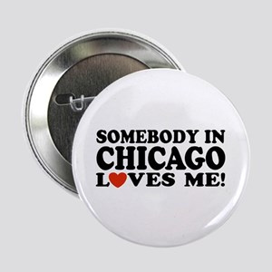 Somebody in Chicago Loves Me Button