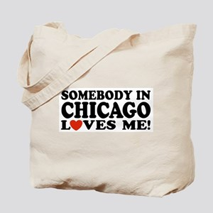 Somebody in Chicago Loves Me Tote Bag