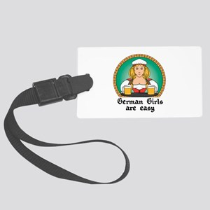 german girls are easy Large Luggage Tag