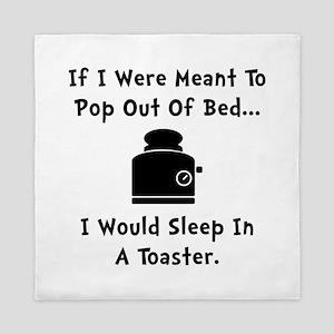Sleep In Toaster Queen Duvet