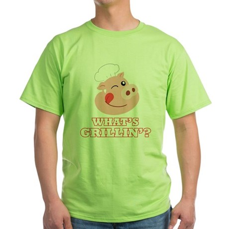 Whats Grillin? Green T-Shirt