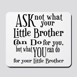Ask Not Little Brother Mousepad