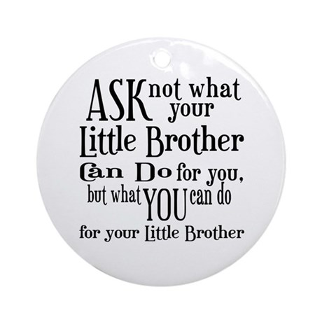 Ask Not Little Brother Ornament (Round)