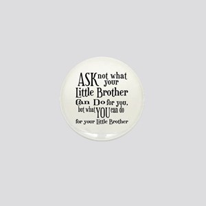Ask Not Little Brother Mini Button
