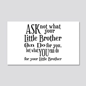 Ask Not Little Brother 20x12 Wall Decal